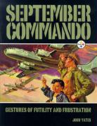 September Commando: Gestures of Futility and Frustration