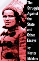 Struggle Against the State and Other Essays - Nestor Makhno