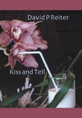 Kiss and Tell - Dr David Reiter