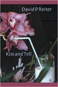 Kiss and Tell - David Philip Reiter