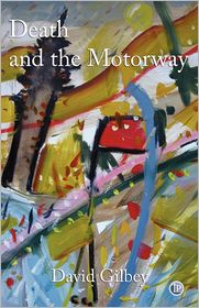 Death and the Motorway - David Gilbey