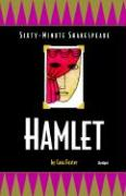 Hamlet: Sixty-Minute Shakespeare Series (Classics for All Ages)