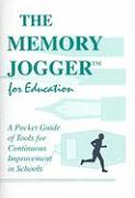 The Memory Jogger for Education: A Pocket Guide for Continuous Improvement in Schools