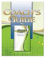 Coach's Guide to the Memory Jogger II: The Easy-To-Use, Complete Reference for Working with Improvement and Planning Tools in Teams
