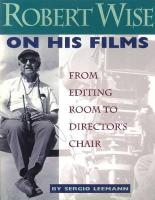 Robert Wise on His Films: From Editing Room to Director's Chair