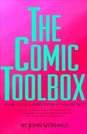 The Comic Toolbox: How to Be Funny Even If You're Not - Vorhaus, John