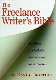 The Freelance Writer's Bible - David Trottier