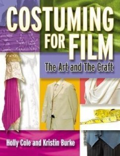 Costuming for Film: The Art and the Craft - Cole, Holly