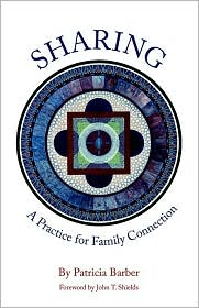 Sharing: A Practice for Family Connection - Patricia Barber