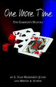 One More Time: The Gambler's Mantra - S. Hale Humphrey-Jones