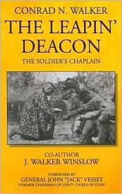 The Leapin' Deacon: The Soldier's Chaplain - J. Walker Winslow, Conrad N. Walker, Foreword by John Jack Vessey