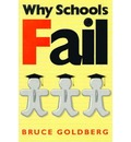 Why Schools Fail - Dr Bruce Goldberg