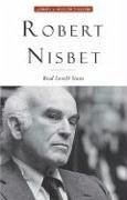Robert Nisbet: Communitarian Traditionalist - Stone, Brad Lowell
