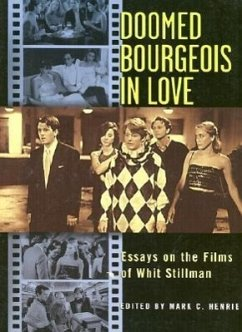 Doomed Bourgeois in Love: Essays on the Films of Whit Stillman - Herausgeber: Henrie, Mark C.