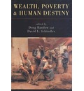 Wealth, Poverty, and Human Destiny - Doug Bandow