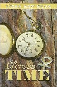 Across Time - Linda Kay Silva