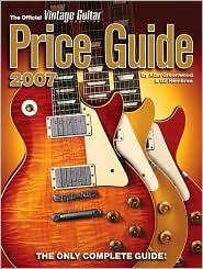 The Official Vintage Guitar Magazine Price Guide 2007 Edition