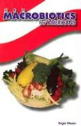 Zen Macrobiotics for Americans: A Practical and Delicious Way to Eat Your Way to Health