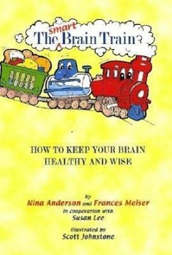 The Smart Brain Train: How to Keep Your Brain Healthy and Wise - Anderson, Nina Meiser, Frances