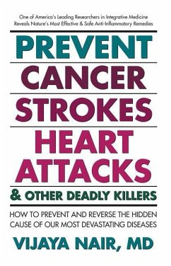 Prevent Cancer: Strokes, Heart Attacks and Other Deadly Killers! - Nair, Vijaya