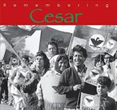 Remembering Cesar: The Legacy of Cesar Chavez - McGregor, Ann / Wathen, Cindy / Ballis, George Elfie