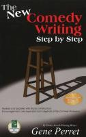 The New Writing Comedy Step by Step: Revised and Updated with Words of Instruction, Encouragement, and Inspiration from Legends of the Comedy Professi