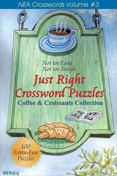 Just Right Crossword Puzzles: Coffee and Croissant Collection - Herausgeber: Quill Driver Books