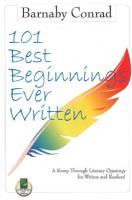 101 Best Beginnings Ever Written: A Romp Through Literary Openings for Writers and Readers
