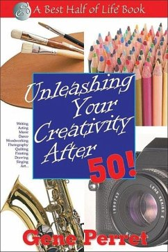 Unleashing Your Creativity After 50! - Perret, Gene