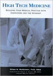 High Tech Medicine:: Building Your Medical Practice with Computers and the Internet - Mindi McKenna
