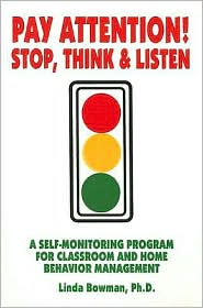 Pay Attention: A Self-Monitoring Program for Classroom and Home Behavior Management - Linda Bowman