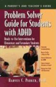 Problem Solver Guide for Students with ADHD: Ready-To-Use Interventions for Elementary and Secondary Students with Attention Deficit Hyperactivity Dis