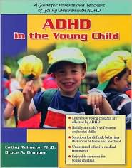 ADHD in the Young Child: Driven to Re-Direction: A Guide for Parents and Teachers of Young Children with ADHD - Cathy L. Reimers, Bruce A. Brunger