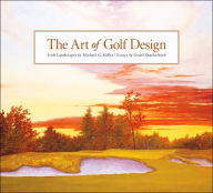 Art of Golf Design - Michael Miller