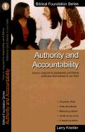 Authority and Accountability: How to Respond to Leadership and Fellow Believers God Places in Our Lives