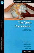 The Great Commission: Our Purpose for Living on This Planet