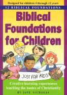 Biblical Foundations for Children: 12 Biblical Foundations