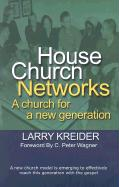 House Church Networks: A Church for a New Generation