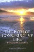 The Path of Constructive Life: Embracing Heaven's Heart