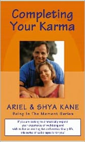 Completing Your Karma - With Ariel and Shya Kane, Contribution by Helene DeLillo