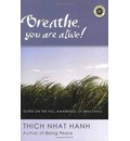 Breathe, You Are Alive - Thich Nhat Hanh