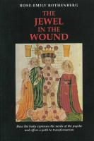 The Jewel in the Wound: How the Body Expresses the Needs of the Psyche and Offers a Path to Transformation