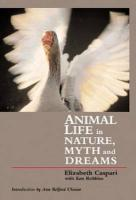 Animal Life in Nature, Myths, and Dreams