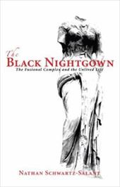 The Black Nightgown: The Fusional Complex and the Unlived Life - Schwartz-Salant, Nathan