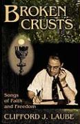 Broken Crusts: Songs of Faith and Freedom