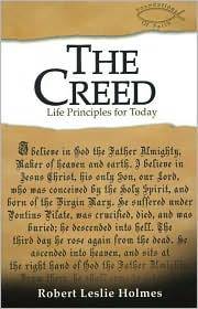 Creed: Life Principles for Today - Robert L. Holmes
