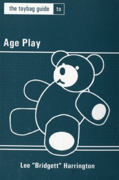 The Toybag Guide to Age Play - Harrington, Lee