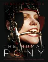 The Human Pony: A Guide for Owners, Trainers and Admirers