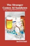 Awalt, Jane Kriete: The Stranger Comes at Sundown: Living Dying with Parkinson´s Disease