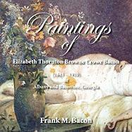 Paintings of Elizabeth Thornton Browne Crowe Bacon (1843-1910) of Albany and Baconton, Georgia